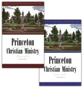 Princeton and the Work of the Christian Ministry, 2 Vols.