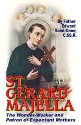 St. Gerard Majella: The Wonder-Worker and Patron of Expectant Mothers - eBook