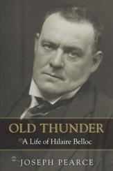 Old Thunder: A Life of Hilaire Belloc - eBook
