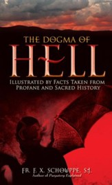 The Dogma of Hell: Illustrated by Facts Taken from Profane and Sacred History - eBook