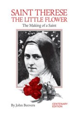 St. Therese the Little Flower: The Making of a Saint - eBook