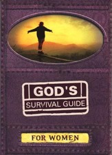 God's Survival Guide for Women: A Handbook for Crisis Times in Your Life