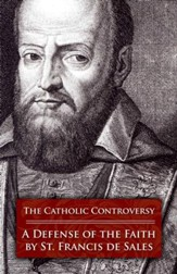The Catholic Controversy: A Defense of the Faith - eBook