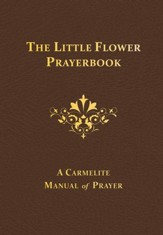 The Little Flower Prayerbook: A Carmelite Manual of Prayer - eBook