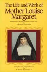 The Life & Work of Mother Louise Margaret Claret: Containing a Message from Our Divine Lord for the Clergy of the World - eBook