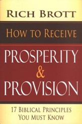 How to Receive Prosperity & Provision: 17 Biblical Principles You Must Know