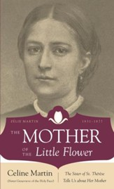 The Mother of the Little Flower: Zelie Martin (1831-1877) - eBook
