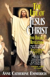 The Life of Jesus Christ and Biblical Revelations: From the Visions of Blessed Anne Catherine Emmerich - eBook