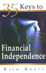 35 Keys to Financial Independence: Finding the Freedom You Seek