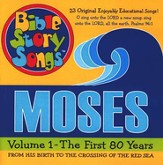 Bible Story Songs: Moses Volume 1-The First 80 Years