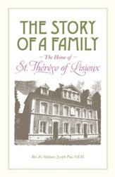 The Story of a Family: The Home of St. Therese of Lisieux - eBook