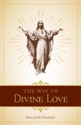 The Way of Divine Love: Or the Message of the Sacred Heart to the World - eBook