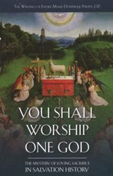 You Shall Worship One God: The Mystery of Loving Sacrifice in Salvation History - eBook