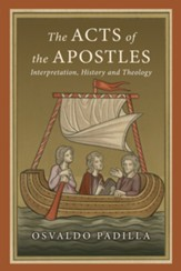 Acts of the Apostles: Interpretation, History, and Theology