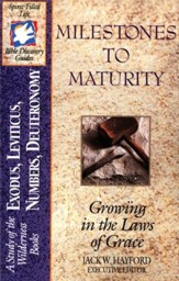 Milestones to Maturity: Exodus-Deuteronomy, Spirit-Filled Life Bible Discovery Guides