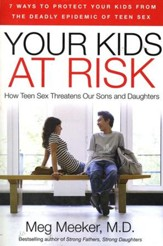 Your Kids at Risk: How Teen Sex is Killing Our Sons and Daughters