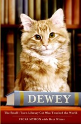 Dewey: The Small-Town Library Cat Who Touched the World - eBook