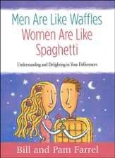 Men Are Like Waffles, Women Are Like Spaghetti Workbook: Understanding and Delighting in Your Differences