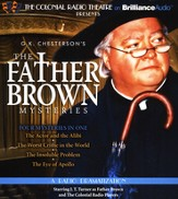 The Father Brown Mysteries - The Actor and the Alibi, The Worst Crime in the World, The Insoluble Problem and The Eye of Apollo: A Radio Dramatization on CD
