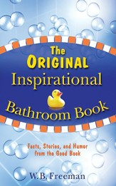 The Original Inspirational Bathroom Book: Facts, Stories, and Humor from the Good Book - eBook