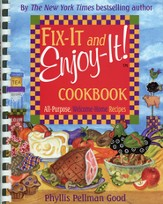 Fix-It and Enjoy-It! Cookbook: All-Purpose,  Welcome-Home Recipes (slightly imperfect)