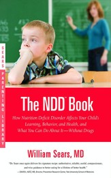 The N.D.D. Book: How Nutrition Deficit Disorder Affects Your Child's Learning, Behavior, and Health, and What You Can Do About It-Without Drugs - eBook