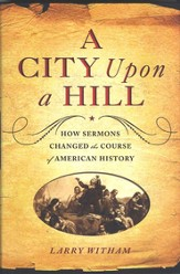 A City Upon a Hill: How the Sermon Changed the Course of American History