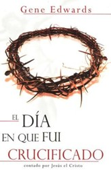 El Día en que Fui Crucificado  (The Day I Was Crucified)
