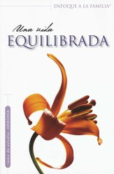 Una Vida Equilibrada: Estudio Bíblico para Mujeres  (Balanced Living: Bible Study for Women)