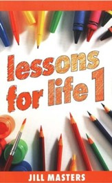 Lessons for Life: Book 1