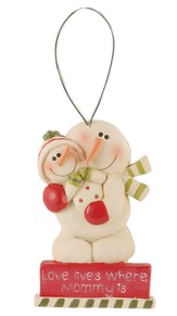 Love Lives Where Mommy Is, Snowman Ornament