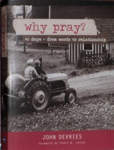 Why Pray? 40 Days from Words to Relationship