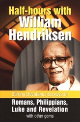 Half-Hours with William Hendriksen