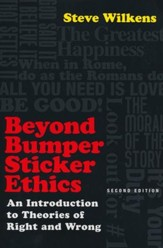 Beyond Bumper Sticker Ethics: An Introduction to Theories of Right and Wrong / Revised - eBook