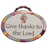 Give Thanks To the Lord Plaque