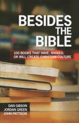 Besides the Bible: 100 Books that Have, Should, or Will Create Christian Culture