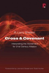 Cross & Covenant: Interpreting the Atonement for 21st Century Mission
