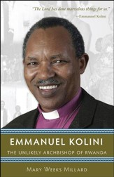 Emmanuel Kolini: The Unlikely Archbishop of Rwanda