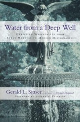 Water from a Deep Well: Christian Spirituality from Early Martyrs to Modern Missionaries - eBook