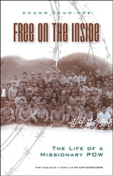 Free on the Inside: The Life of a Missionary POW