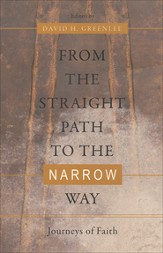 From the Straight Path to the Narrow Way: Journeys of Faith