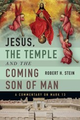 Jesus, the Temple and the Coming Son of Man: A Commentary on Mark 13 - eBook