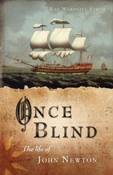 Once Blind: The Life of John Newton