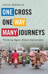 One Cross, One Way, Many Journeys: Thinking Again about Conversion
