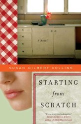 Starting from Scratch: A Novel - eBook