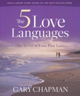 The Five Love Languages: How to Express Heartfelt Commitment to Your Mate- Small Group Study Edition