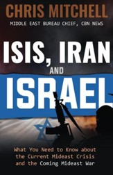 ISIS, Iran and Israel: What You Need to Know about the Mideast Crisis and the Upcoming War - eBook