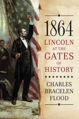 1864: Lincoln at the Gates of History - eBook