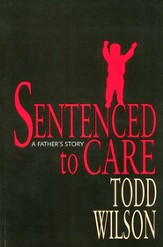 Sentenced to Care: A Father's Story