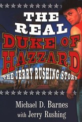 The Real Duke of Hazzard: The Jerry Rushing Story